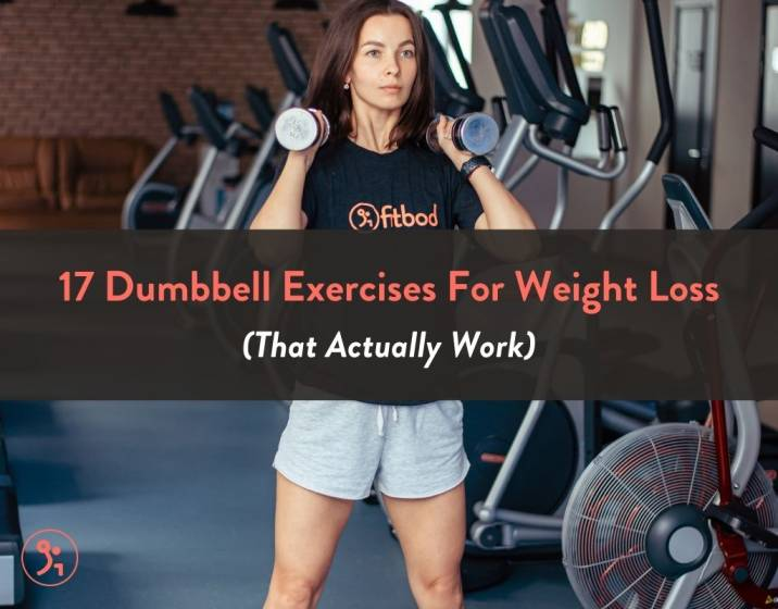 17 Dumbbell Exercises For Weight Loss