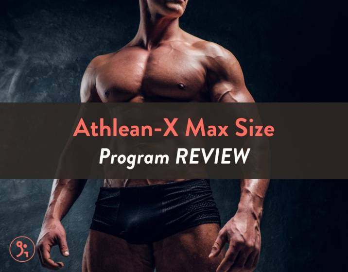Athlean-X Max Size Program REVIEW