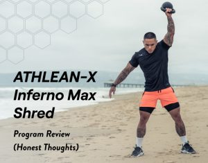 ATHLEAN-X Inferno Max Shred_Program Review