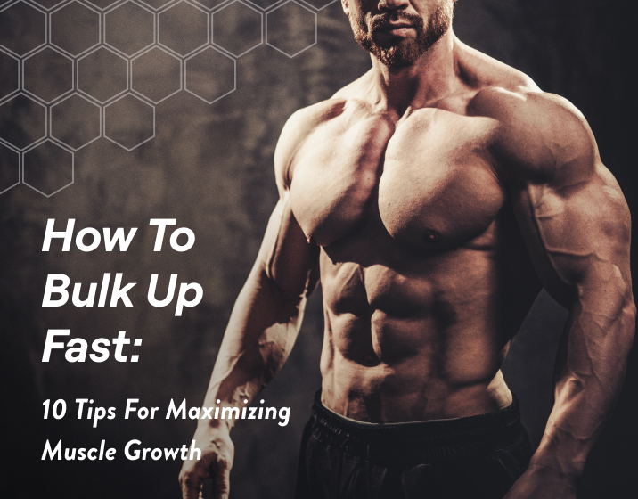 how to bulk up fast - 10 tips for maximizing muscle growth