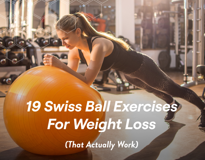 19 Swiss Ball Exercises For Weight Loss