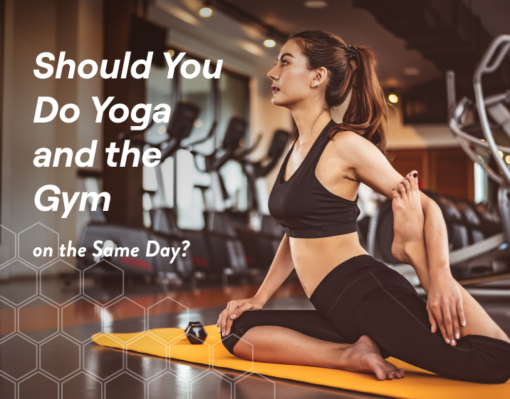 should you do yoga and the gym on the same day